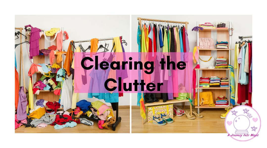 Clearing the Clutter By A Journey into Magic.