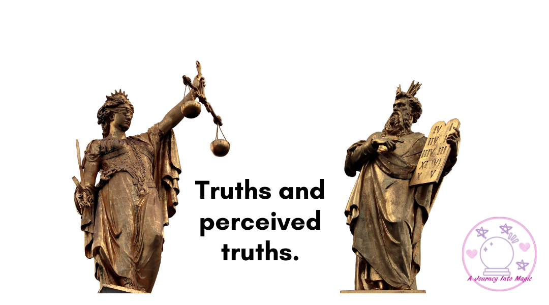 Truths and perceived truths.